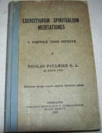Exercitiorum Spiritualium Meditationes: S. Scripture Verbis Contextae