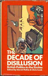 The Decade of Disillusion British Politics in the Sixties;