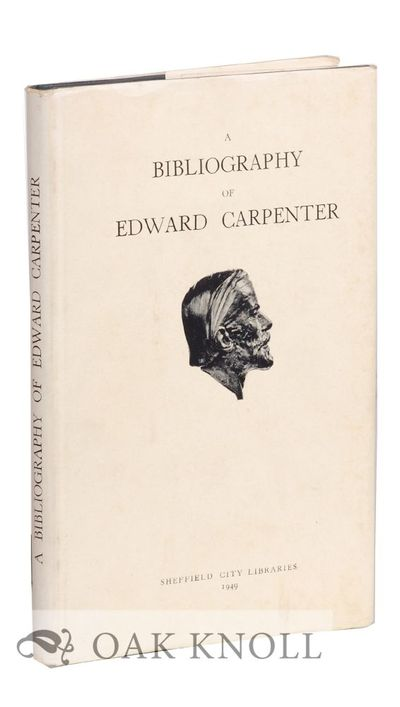 (Sheffield, Great Britain): Sheffield City Libraries, 1949. cloth, dust jacket. Carpenter, Edward. 8...