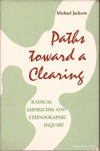 image of Paths Toward a Clearing: Radical Empiricism and Ethnographic Inquiry (Series: African Systems of Thought)