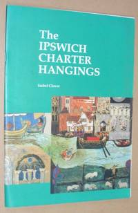 The Background and Creation of the Ipswich Charter Hangings