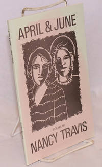 April & June by  Nancy Travis - Paperback - First Edition - 1987 - from Bolerium Books Inc., ABAA/ILAB and Biblio.com