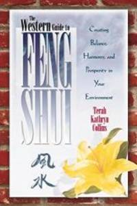 image of The Western Guide to Feng Shui: Creating Balance, Harmony, and Prosperity in Your Environment
