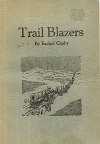 Trail Blazers: a Story of the Gospel in Poetry, Prose, and Song