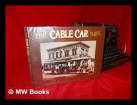 The Cable Car Book / Charles Smallwood, Warren Edward Miller, Don Denevi