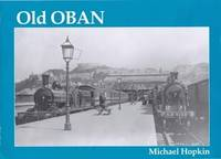 OLD OBAN by  Michael Hopkin - Paperback - 2000 - from The Old Bookshelf and Biblio.com