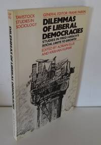 DILEMMAS OF LIBERAL DEMOCRACIES: STUDIES IN FRED HIRSCH'S 'SOCIAL LIMITS TO GROWTH'