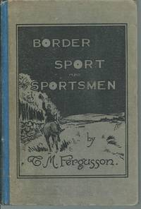 Border sports and sportsmen: memories of the merry past