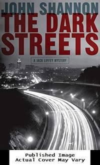 The Dark Streets: A Jack Liffey Mystery (Jack Liffey Mysteries)