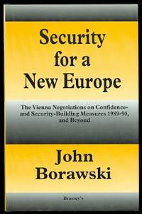 image of SECURITY FOR A NEW EUROPE:  THE VIENNA NEGOTIATIONS ON CONFIDENCE- AND SECURITY-BUILDING MEASURES 1989-90, AND BEYOND.