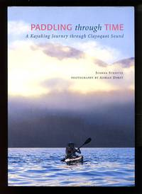 image of Paddling Through Time: A Kayaking Journey Through Clayoquot Sound