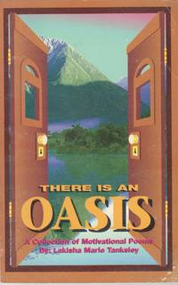 There Is an Oasis. A Collection of Motivational Poetry