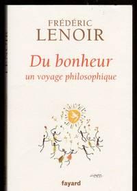 Du bonheur: un voyage philosophique (French Edition)