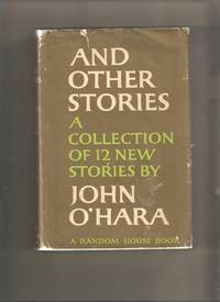 And Other Stories: A Collection of 12 New Stories