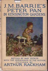 J.M. Barrie's Peter Pan in Kensington Gardens, For Little People, With the Permission of the...