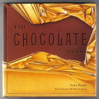 The Chocolate Book  - 1st Edition/1st Printing