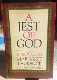 A JEST OF GOD by  Margaret LAURENCE - Paperback - First Canadian edition - 1966 - from Steven Temple Books ABAC / ILAB (SKU: 49008)