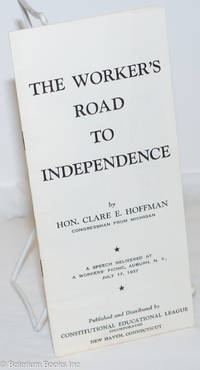 image of The Worker's Road to Independence: A speech delivered at a workers' picnic, Auburn, N.Y., July 17, 1937