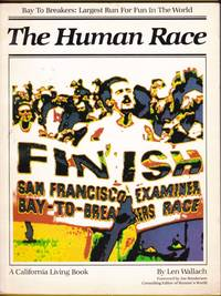 The Human Race: Bay to Breakers, Largest run for Fun in the World (A California Living Book)
