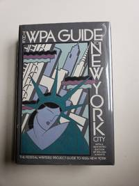 The WPA Guide to New York City  The Federal Writers' Project Guide to 1930's New York