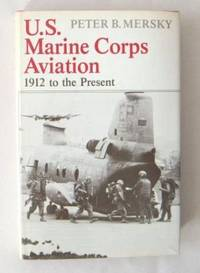 U.S. Marine Corps Aviation: 1912 To The Present