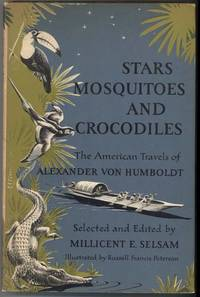 STARS MOSQUITOES AND CROCODILES The American Travels of Alexander Von Humboldt