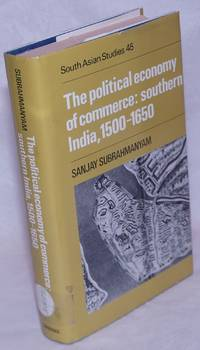 image of The Political Economy of Commerce - Southern India 1500-1650