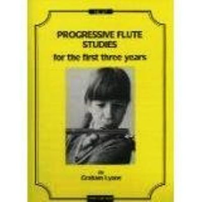 Progressive Flute Studies for the first Three Years. by Lyons Graham - from Music by the Score and Biblio.co.uk