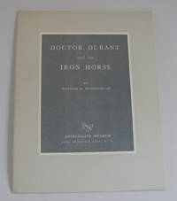 DOCTOR DURANT AND HIS IRON HORSE by Hochschild, Harold K - 1961