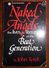 View Image 1 of 2 for Naked Angels - The Lives & Literature of the Beat Generation (Signed and with a Handwritten Note lai... Inventory #31166
