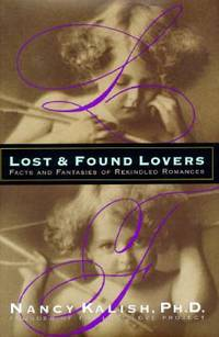 Lost and Found Lovers : Facts and Fantasies of Rekindled Romances