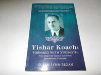 Yishar Koach: Forward with Strength : The Story of Shoah Survivor, Ferdinand Fragner