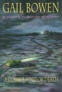 A COLDER KIND OF DEATH A Joanne Kilbourn Mystery