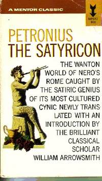The Satyricon Translated, with an Introduction by William Arrowsmith