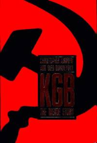 Kgb: the Inside Story of Its Foreign Operations From Lenin to Gorbachev