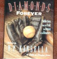 Diamonds Forever: Reflections from the Field, the Dugout & the Bleachers by  W.P. (ed) Kinsella - 1st - 1997 - from CANFORD BOOK CORRAL and Biblio.com
