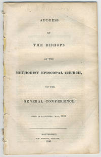 Address of the bishops of the Methodist Episcopal Church, to the General Conference held in Baltimore, May, 1840.