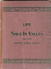 Life at Shut-In Valley and Other Pacific Coast Tales