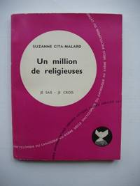 Un Million De Religieuses  -  Je Sais - Je Crois by  Suzanne Cita-Malard  - Paperback  - Première  - 1960  - from Goldring Books (SKU: 007135)