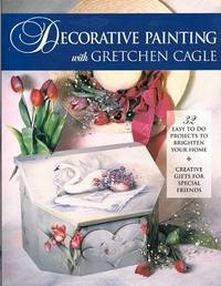 Decorative Painting With Gretchen Cagle : 32 easy to do projects to brighten your home. by  Gretchen Cagle - Paperback - First Ediition - 1996 - from Shamrock Books (SKU: ABE-59159437)