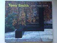 TONY SMITH ARCHITECT. PAINTER. SCULPTOR