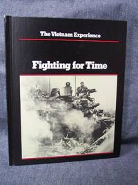 Vietnam Experience Fighting for Time, The