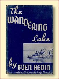 The Wandering Lake by  Sven Hedin  - First American Edition, First Printing  - 1940  - from Catron Grant Books (SKU: 200499)