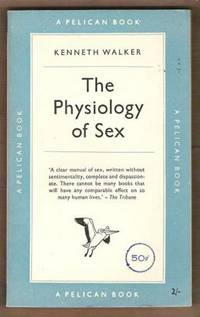THE PHYSIOLOGY OF SEX And its Social Implications