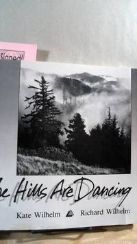 The Hills Are Dancing by  Kate WILHELM - Paperback - Signed First Edition - 1986 - from Horizon Books and Biblio.co.uk