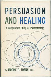 image of Persuasion and Healing: A Comparative Study of Psychotherapy