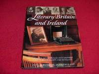 Literary Britain and Ireland : A Guide to the Places That Inspired Poets, Playwrights and Novelists