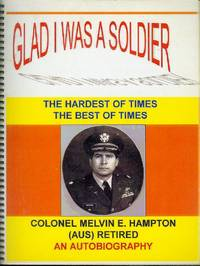 Glad I Was A Soldier (An Autobiography)