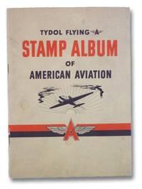 Tydol Flying Stamp Album of American Aviation (America Aloft)