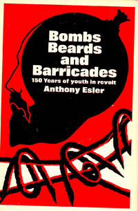 image of Bombs, Beards and Barricades : 150 Years of Youth in Revolt.